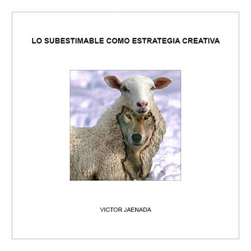 Lo subestimable como estrategia creativa, 2008 - autopublicaciones